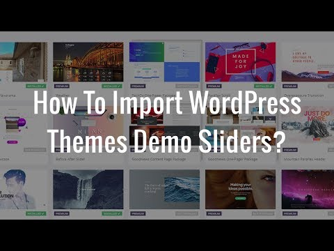 How To Import WordPress Themes Demo Sliders?