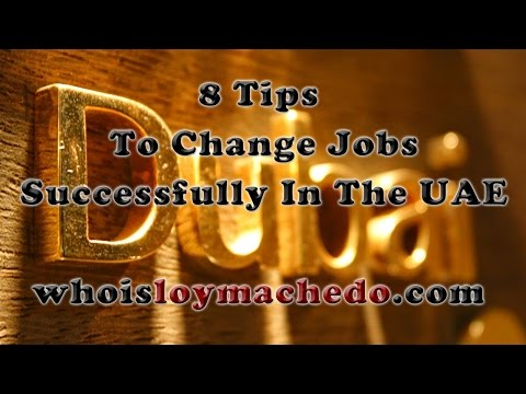 8 Tips To Change Jobs Successfully In The UAE - Ask Loy Machedo