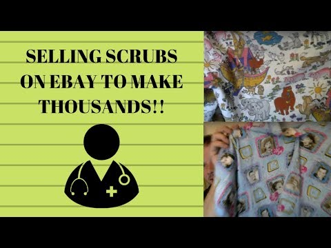 Selling Scrubs on Ebay to make Thousands per month