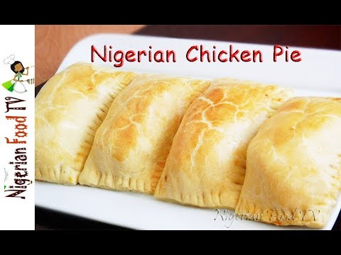 Nigerian Chicken Pie | Nigerian Snacks recipes