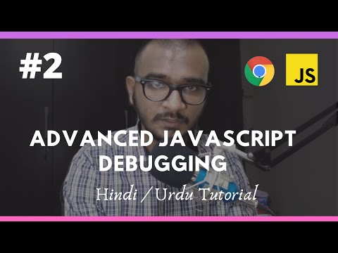 #2 - Chrome Dev Tools:  Advanced Javascript Debugging Tricks in Hindi / Urdu