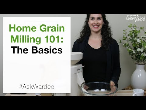 Home Grain Milling 101: The Basics | #AskWardee 097