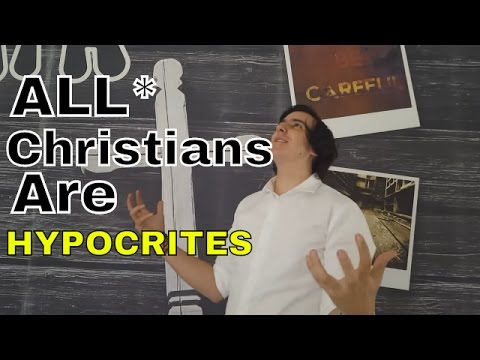 Christians ARE Hypocrites!