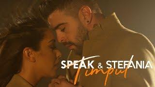 SPEAK & STEFANIA - Timpul   Official Video
