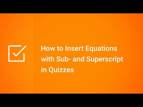 How to Insert Equations with Sub- and Superscript in Quizzes