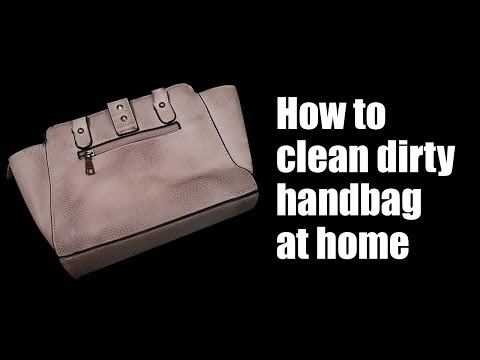 How to clean dirty handbag at home