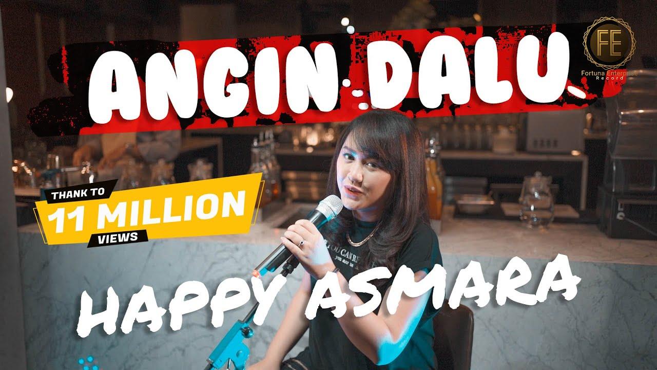 HAPPY ASMARA - ANGIN DALU ( Official Music Video )
