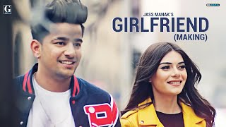 Girlfriend : JASS MANAK (Official Making) GK DIGITAL | Geet MP3