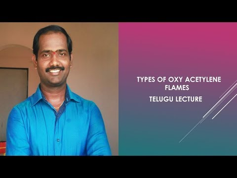 Types of oxy acetylene flames telugu lecture