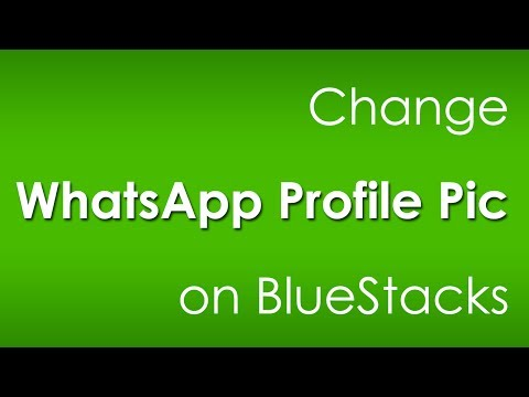 Change WhatsApp Profile Picture on BlueStacks [Easy Way]