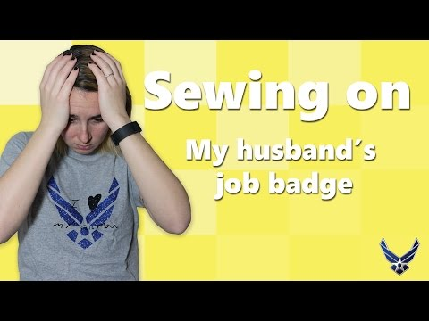 Air Force Wife: Sewing on my husband's job badge [Military Spouse Guides]