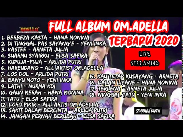 Full Album Lagu OM.ADELLA Live Streaming Terbaru 2020