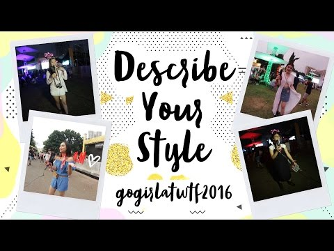 DESCRIBE YOUR STYLE ! at WTF 2016