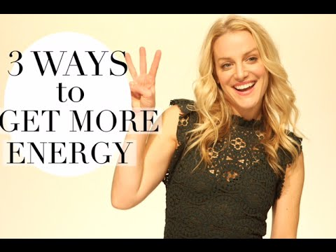 THREE WAYS TO GET MORE ENERGY and INCREASE MOTIVATION