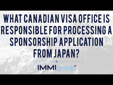 What Canadian Visa Office is Responsible for Processing a Sponsorship Application from Japan?