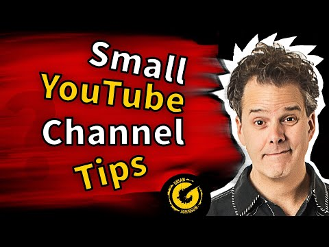 Small YouTube Channel Tips & Advice