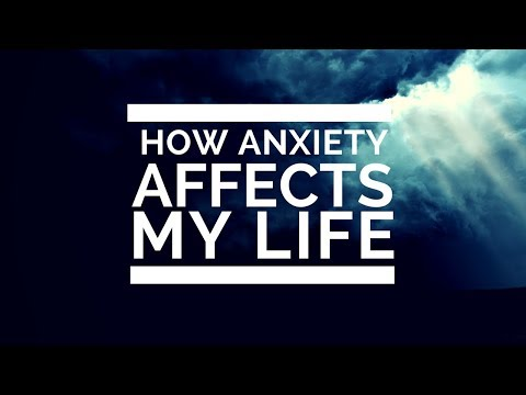 How Anxiety Affects My Life