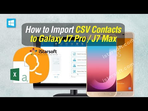 How to Import CSV Contacts to Samsung Galaxy J7 Pro / J7 Max