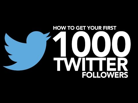 How to get your first 1000 Twitter Followers