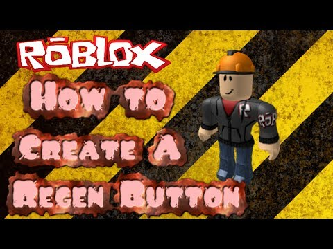 Roblox How To Create A Regen Button 2014 *HD*