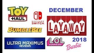 Toy Haul December Layaway (2018)