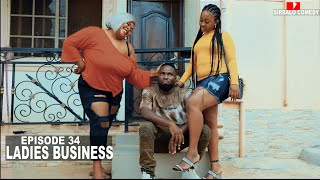 LADIES BUSINESS - SIRBALO COMEDY ( EPISODE 34 )