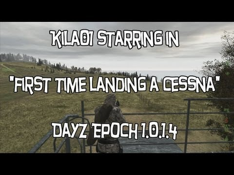 Arma2 DayZ Epoch - Kila01 lands a cessna for the first time