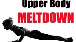 17 Minute Upper Body Meltdown Lose Weight Sculpt Your Arms Shoulders