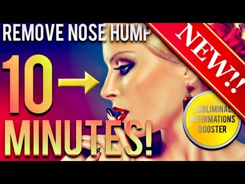 🎧REMOVE NOSE HUMP IN 10 MINUTES! SUBLIMINAL AFFIRMATIONS BOOSTER! REAL RESULTS DAILY!
