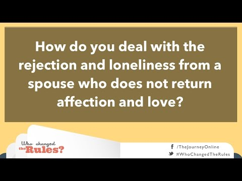 How do you deal with rejection and loneliness in marriage?