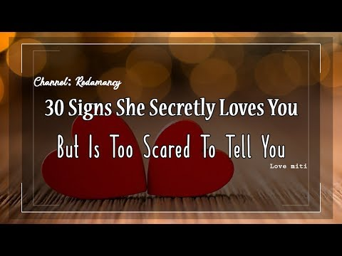 30 Signs She Secretly Loves You But Is Too Scared To Tell You