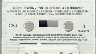 Lucho Rivera - De Lo Chilote A Lo Urbano (1991) ((COMPLETO))