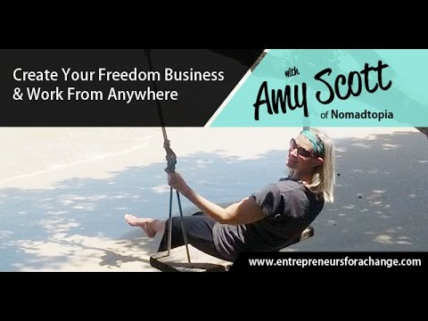 Amy Scott of Nomadtopia - Create Your Freedom Business & Work From Anywhere