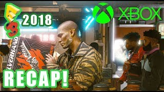 E3 2018 Microsoft Recap And Review (xbox One X, Cyberpunk 2077, Next Gen Project Scarlet)