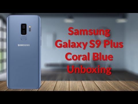 Samsung Galaxy S9 Plus Coral Blue Unboxing - YouTube Tech Guy