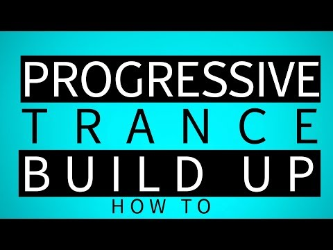 Progressive Trance | The Build Up (part 3)