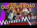 LIL NAS X ft. BILLY RAY CYRUS - Old Town Road (#WITHOUTMUSIC Parody)