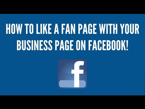 How-To Like Other Fan Pages As Your Business Page On Facebook
