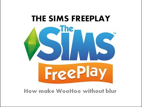 The sims freeplay how to make woohoo without blur!