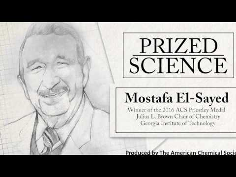An Interview with Mostafa El-Sayed, 2016 Priestley Medalist - Prized Science