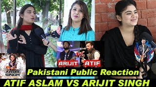Arijit Singh Vs Atif Aslam | Pakistani Public Reaction | Which One Do You Like The Most?