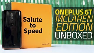 OnePlus 6T McLaren Edition Unboxing and First Look | 10GB RAM, Warp Charging, and More