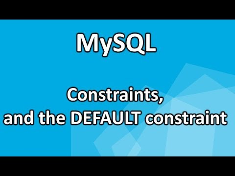 4. MySQL: Constraints, and the DEFAULT constraint