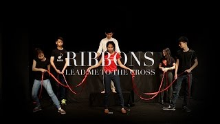 Ribbons / Lead Me to the Cross