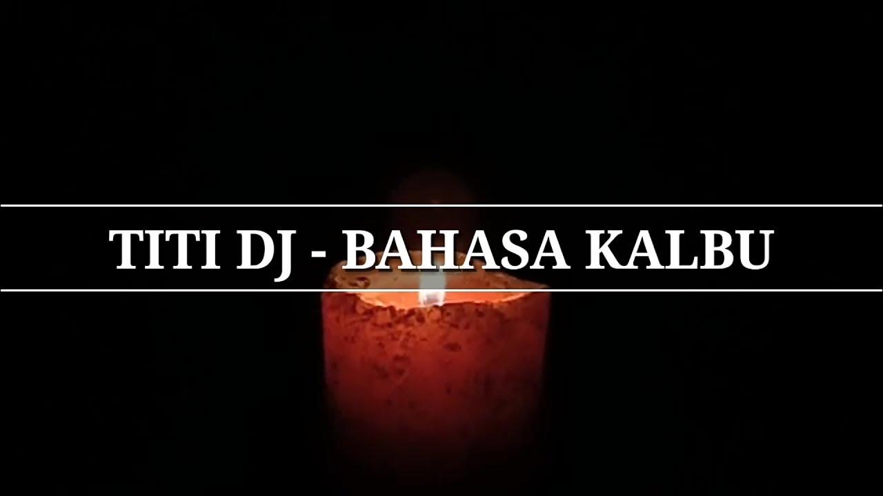 "Titi DJ - Bahasa kalbu   """