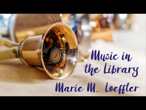 Music in the Library: Marie M. Loeffler
