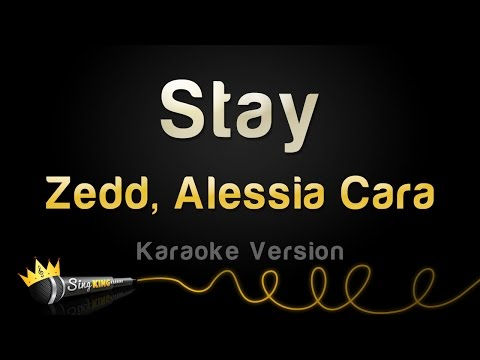 Zedd, Alessia Cara - Stay (Karaoke Version)