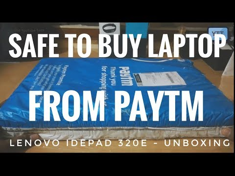 Is it safe to buy laptop from Paytm - Unboxing Lenovo Ideapad 320E- 80XL0377IN from Paytm