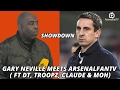 SHOWDOWN GARY NEVILLE Meets ArsenalFanTV Ft DT Troopz Claude Moh