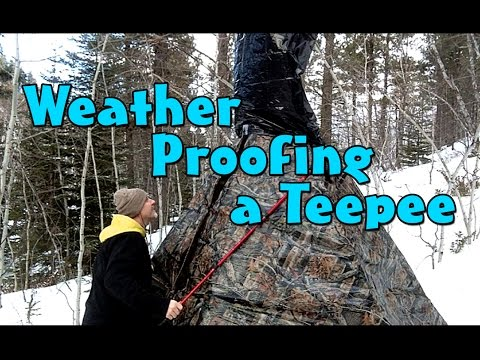 How to Weather Proof a Tarp Teepee - Teepee Winter Campout Part 2